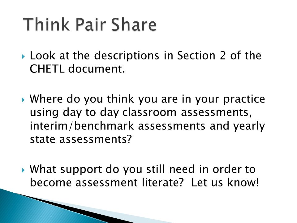 Look at the descriptions in Section 2 of the CHETL document. Where do you think you are in your practice using day to day classroom assessments, inter