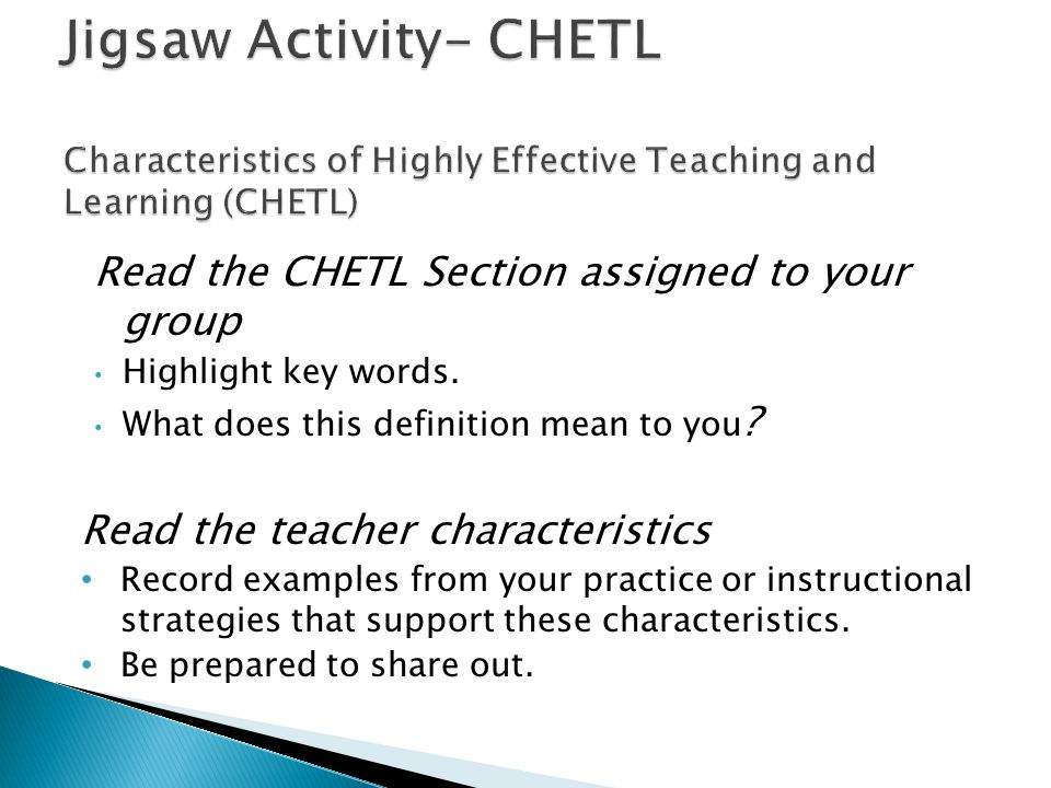 Read the CHETL Section assigned to your group Highlight key words. What does this definition mean to you ? Read the teacher characteristics Record exa