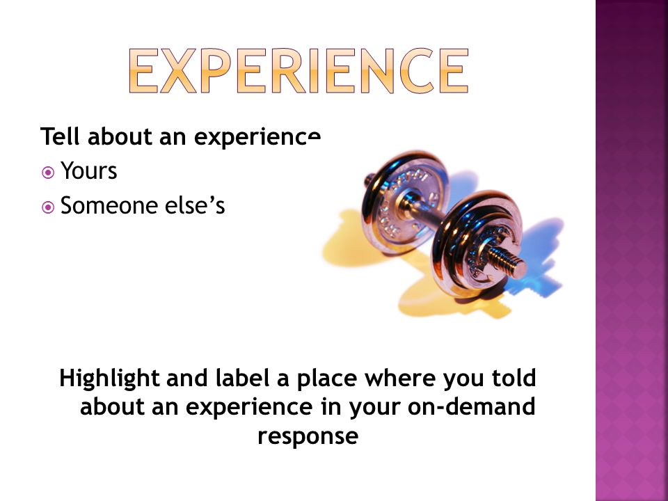 Tell about an experience Yours Someone elses Highlight and label a place where you told about an experience in your on-demand response