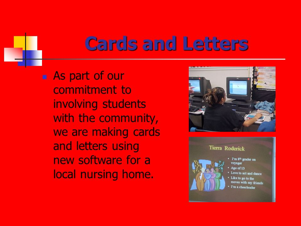 Cards and Letters As part of our commitment to involving students with the community, we are making cards and letters using new software for a local n