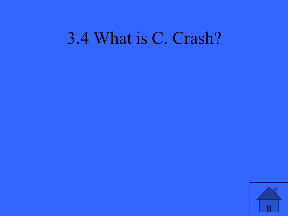 3.4 What is C. Crash?