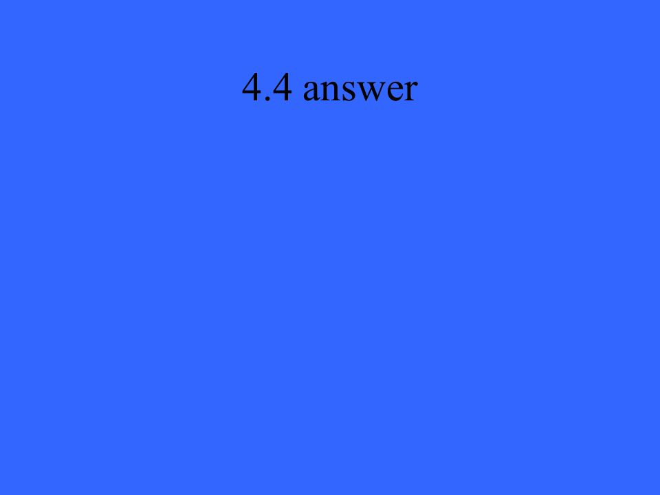 4.4 answer