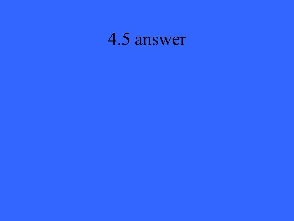 4.5 answer