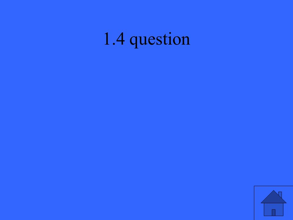 1.4 question