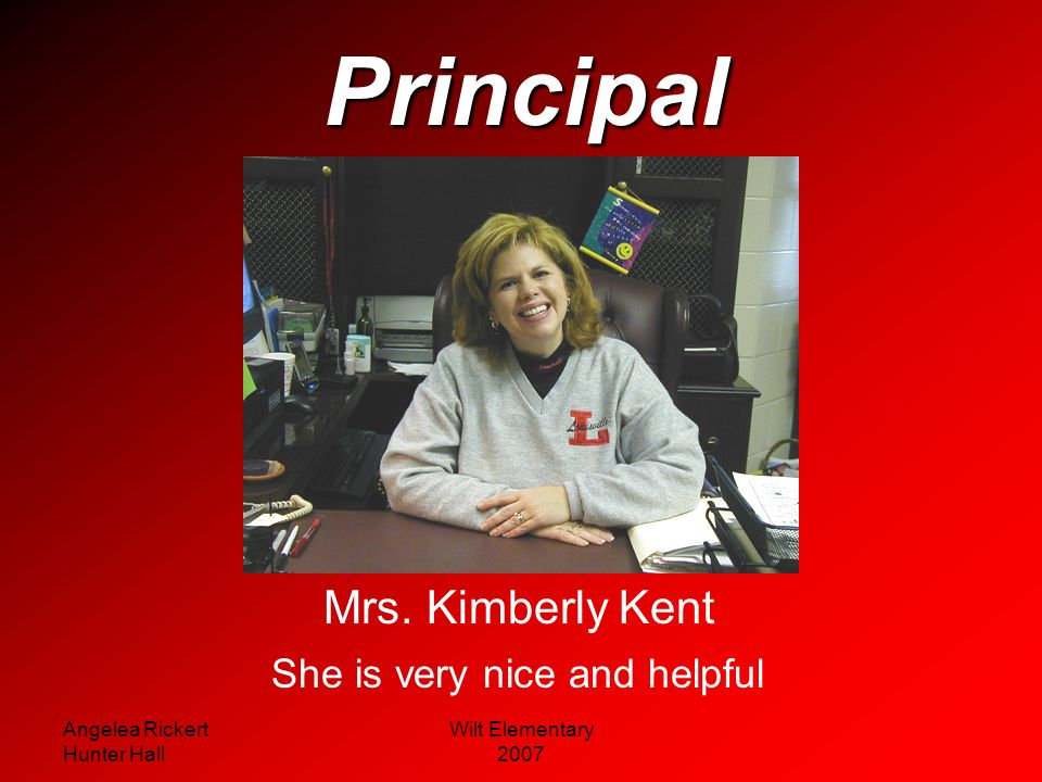 Angelea Rickert Hunter Hall Wilt Elementary 2007 Wilt Elementary Where effort becomes excellence