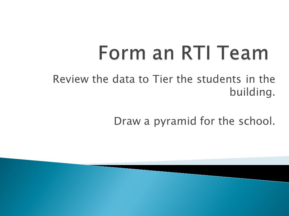 Review the data to Tier the students in the building. Draw a pyramid for the school.