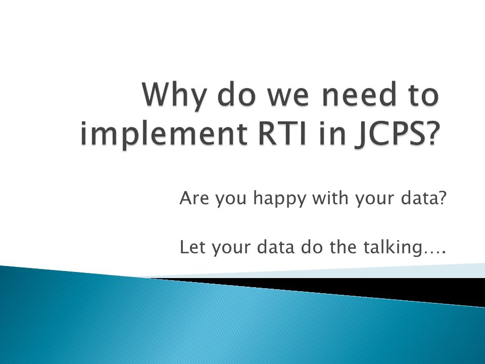 Are you happy with your data Let your data do the talking….