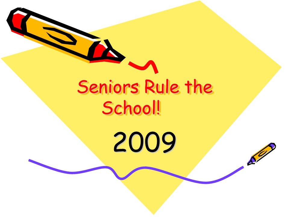 Seniors Rule the School! 2009