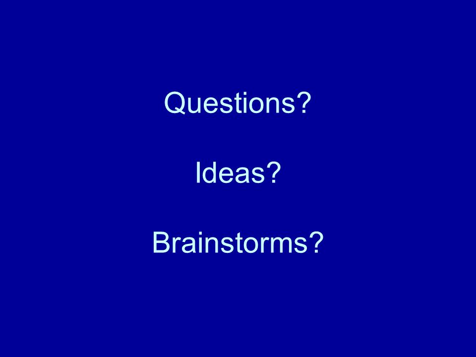 Questions Ideas Brainstorms