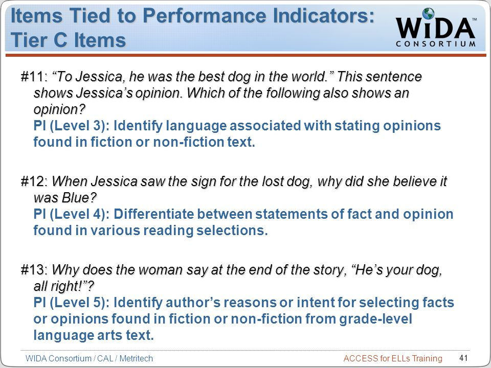 ACCESS for ELLs Training 41 WIDA Consortium / CAL / Metritech #11: To Jessica, he was the best dog in the world.