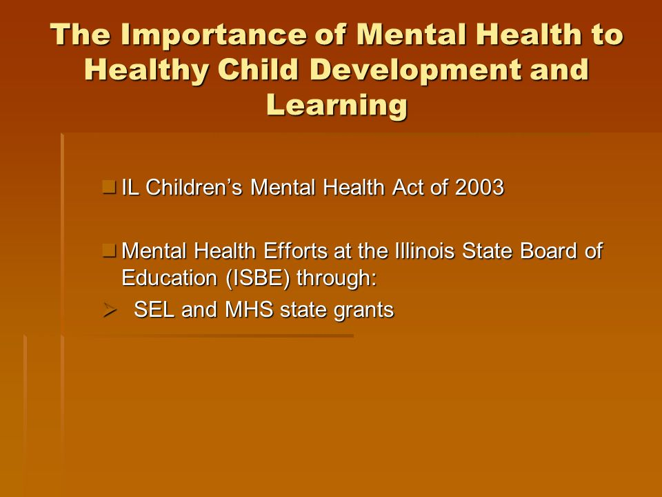 Resources Kelly Rauscher Illinois State Board of Education (ISBE) krausche@isbe.net Juana Burchell Illinois State Board of Education (ISBE) jburchel@isbe.net The Illinois Childrens Mental Health Partnership (ICMHP) http://www.ivpa.org/childrensmhtf/ The Collaborative on Academic, Social and Emotional Learning www.casel.org The University of Illinois Extension http://web.extension.uiuc.edu/sel/