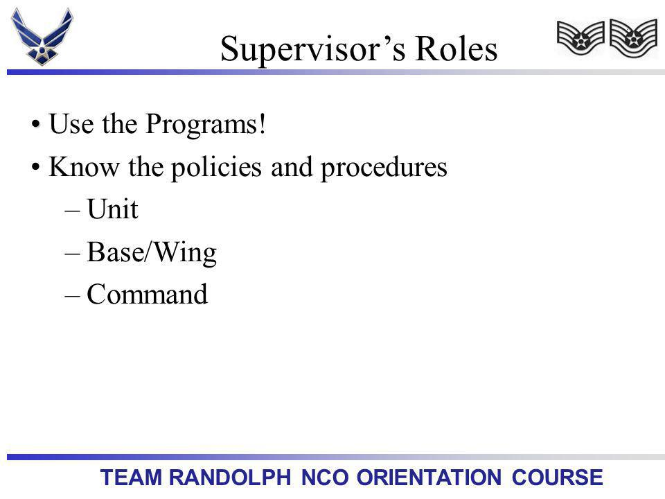 TEAM RANDOLPH NCO ORIENTATION COURSE Use the Programs.