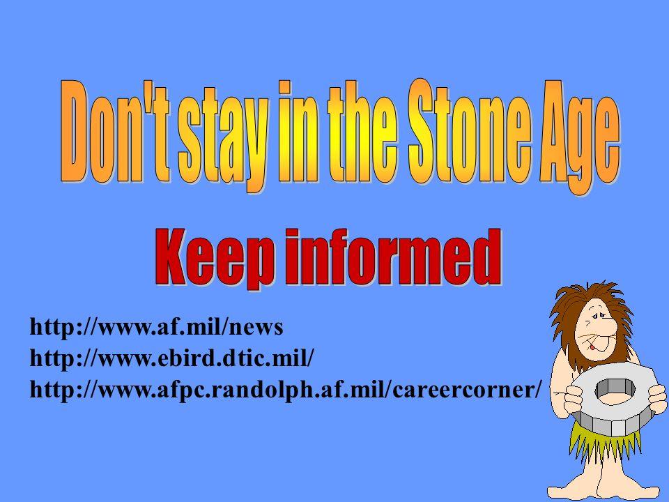 http://www.af.mil/news http://www.ebird.dtic.mil/ http://www.afpc.randolph.af.mil/careercorner/
