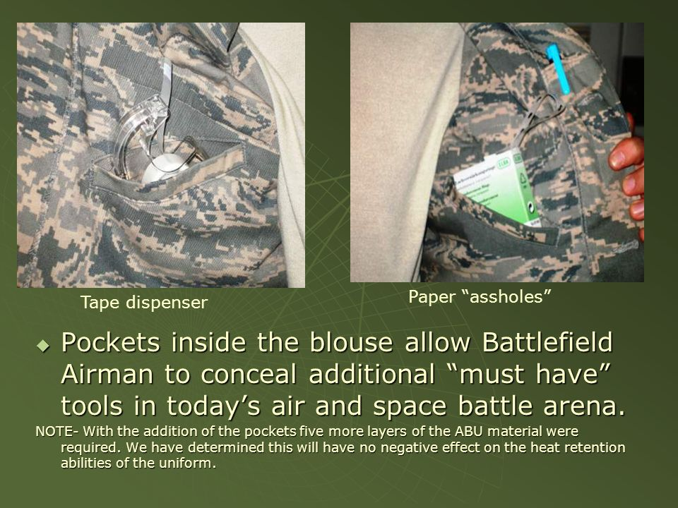 Pockets inside the blouse allow Battlefield Airman to conceal additional must have tools in todays air and space battle arena. Pockets inside the blou