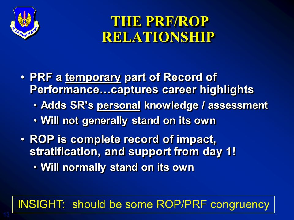 13 THE PRF/ROP RELATIONSHIP THE PRF/ROP RELATIONSHIP PRF a temporary part of Record of Performance…captures career highlightsPRF a temporary part of R