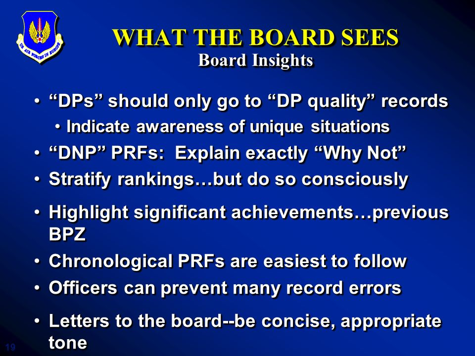 19 WHAT THE BOARD SEES Board Insights DPs should only go to DP quality recordsDPs should only go to DP quality records Indicate awareness of unique si