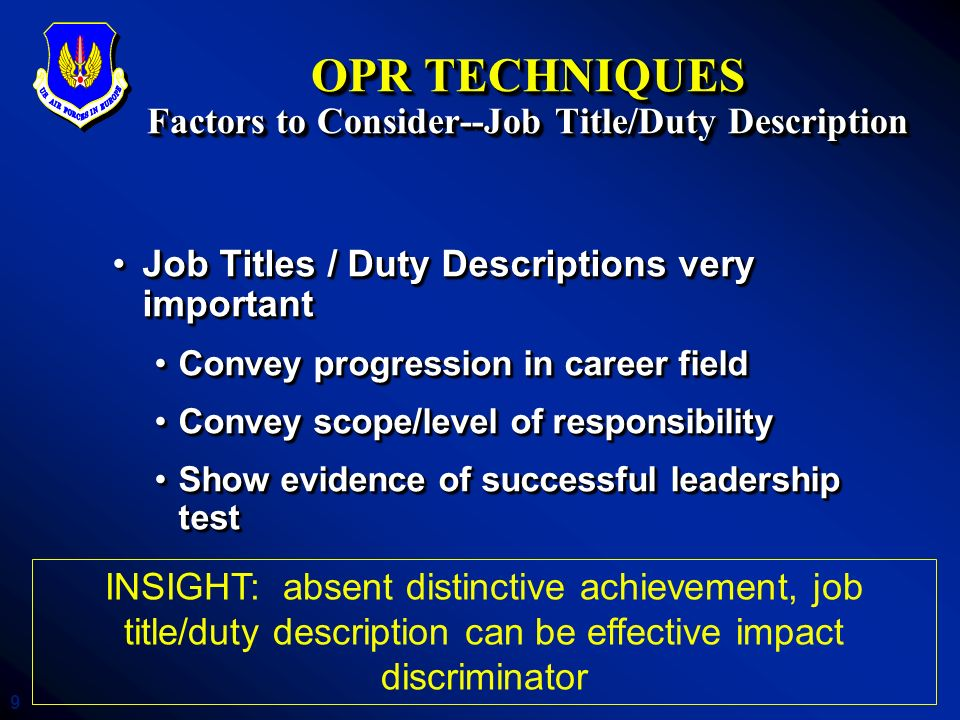 10 OPR TECHNIQUES (Writing Tips) Mechanics…bullets, emphasis on results / impactMechanics…bullets, emphasis on results / impact Put strongest on back--make it stand out!Put strongest on back--make it stand out.