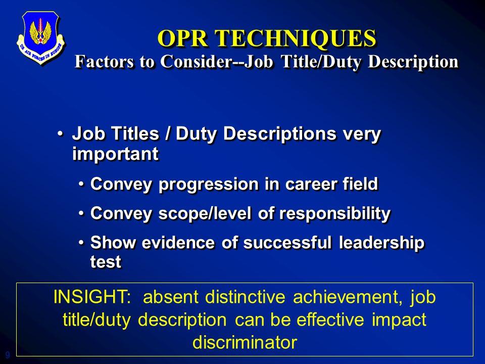 9 OPR TECHNIQUES Factors to Consider--Job Title/Duty Description Job Titles / Duty Descriptions very importantJob Titles / Duty Descriptions very impo