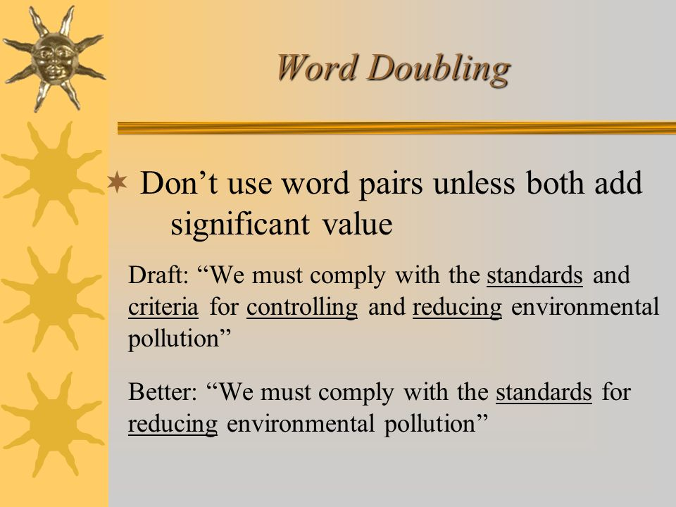 Dont use word pairs unless both add significant value Draft: We must comply with the standards and criteria for controlling and reducing environmental