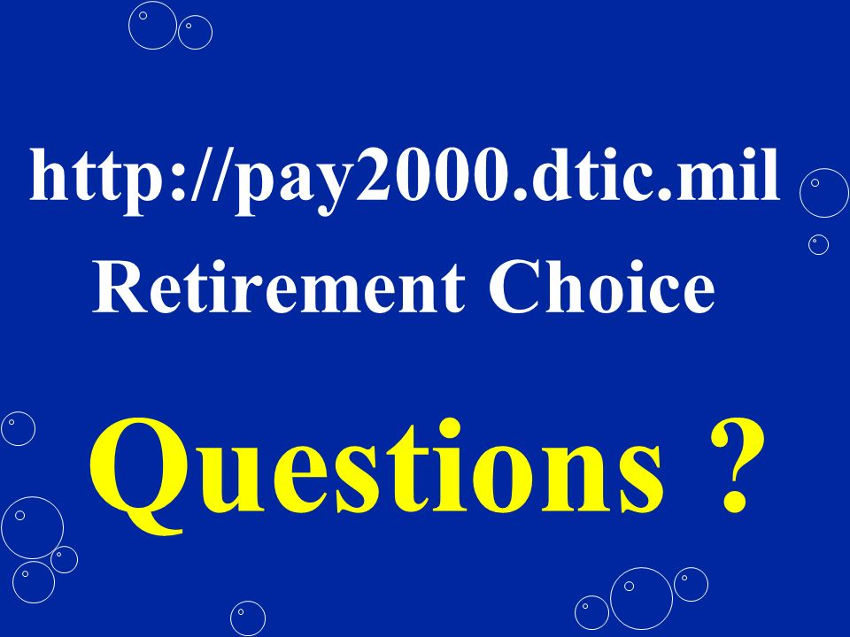 Questions http://pay2000.dtic.mil Retirement Choice