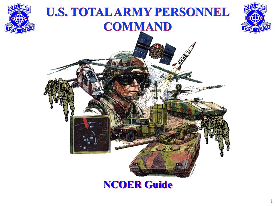1 U.S. TOTAL ARMY PERSONNEL COMMAND NCOER Guide