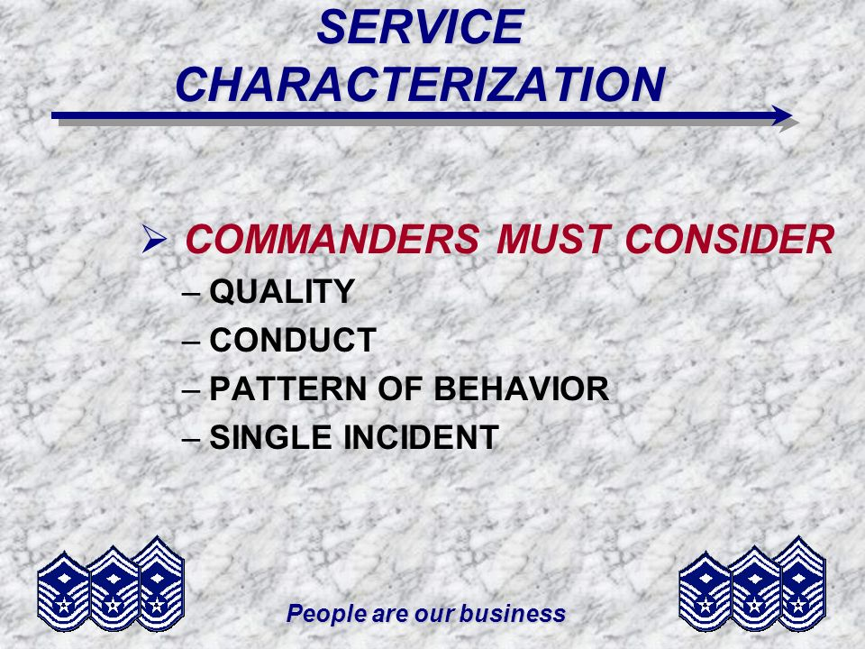 People are our business REASONS FOR SEPARATION FAILURE IN THE WBFMP FAILURE IN THE WBFMP COMMANDER MUST MAKE RECOMMENDATION ON 4TH UNSAT SEPARATION AUTHORITY: SPCM HONORABLE IF SOLE REASON IS WMP PROBATION & REHABILITATION (P&R) USUALLY IMPRACTICAL