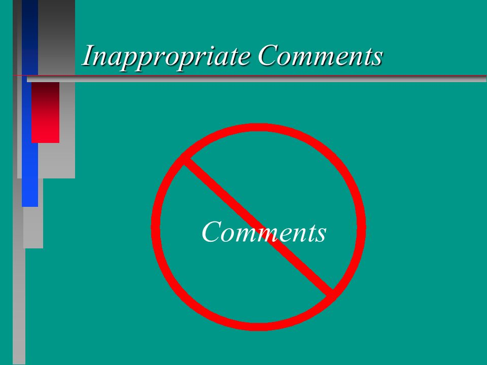 Inappropriate Comments Comments