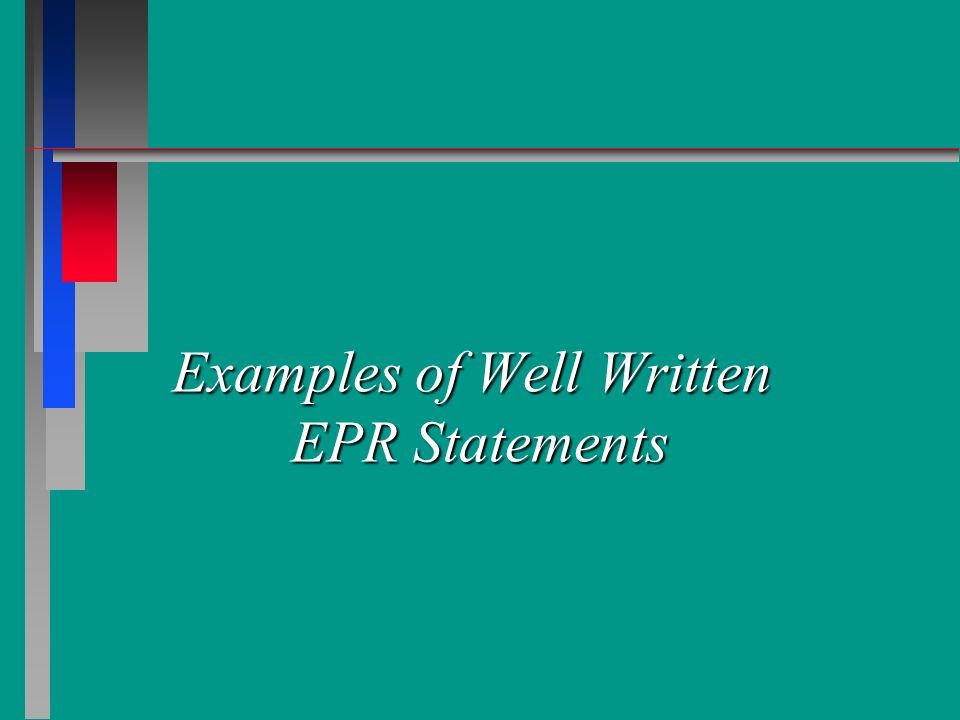 Examples of Well Written EPR Statements