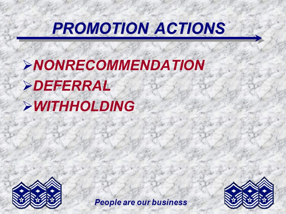 People are our business PROMOTION ACTIONS NONRECOMMENDATION DEFERRAL WITHHOLDING
