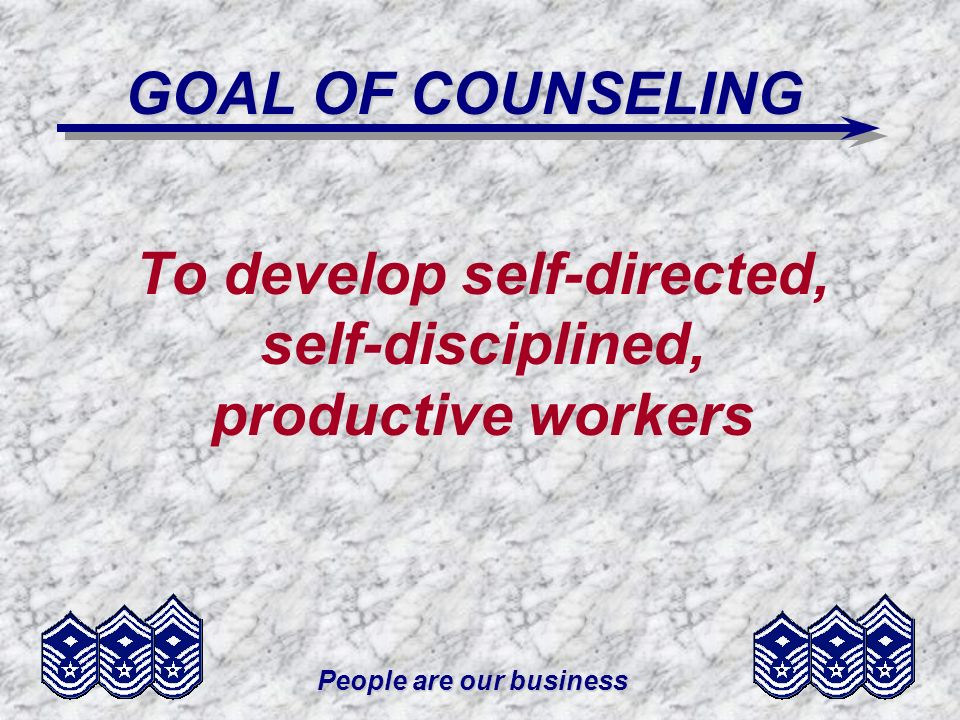 People are our business SUMMARY Goal of Counseling Counseling Functions Counseling Approaches Counseling Techniques