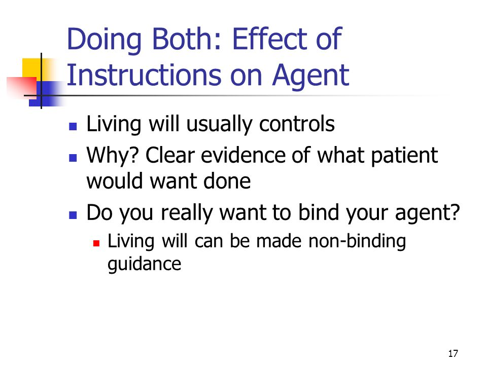 17 Doing Both: Effect of Instructions on Agent Living will usually controls Why.