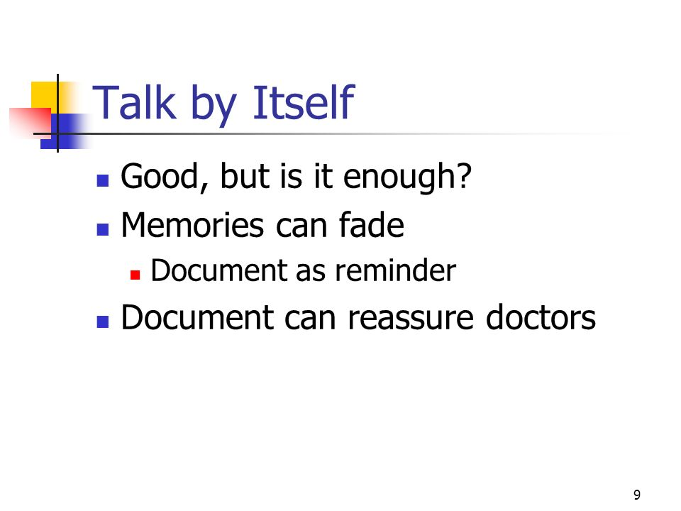 10 Best: Talk + Advance Directives Dont wait until too late Talk with family about preferences Document decisions in a legally valid way