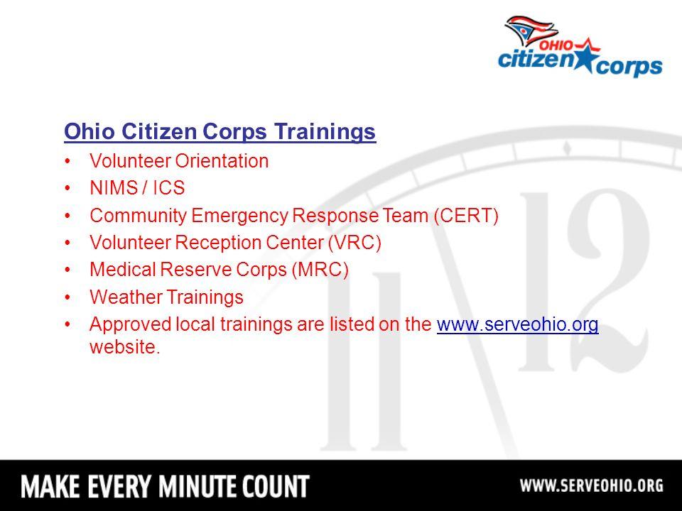 Ohio Citizen Corps Trainings Volunteer Orientation NIMS / ICS Community Emergency Response Team (CERT) Volunteer Reception Center (VRC) Medical Reserv