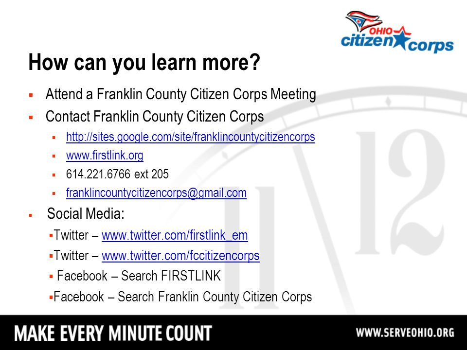 How can you learn more? Attend a Franklin County Citizen Corps Meeting Contact Franklin County Citizen Corps http://sites.google.com/site/franklincoun