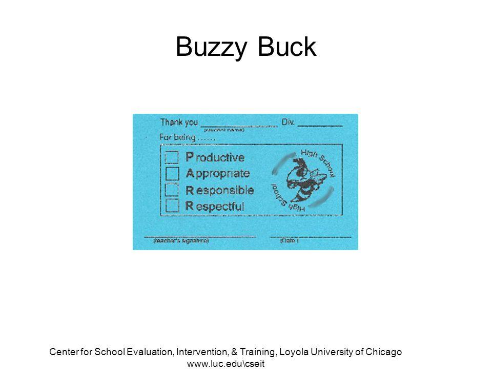 Center for School Evaluation, Intervention, & Training, Loyola University of Chicago www.luc.edu\cseit Buzzy Buck