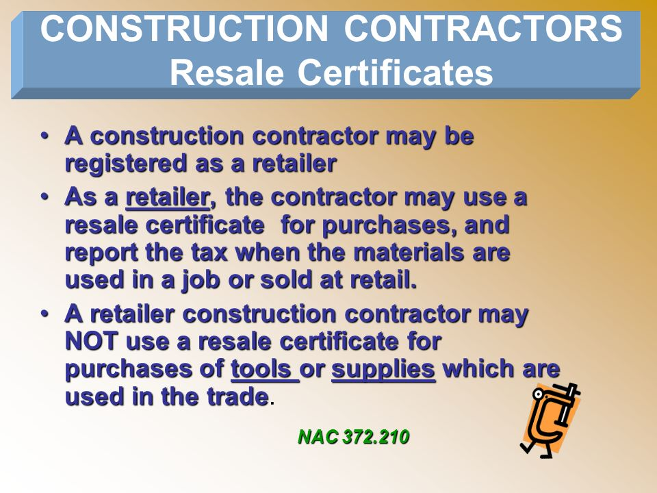 A construction contractor may be registered as a retailerA construction contractor may be registered as a retailer As a retailer, the contractor may u
