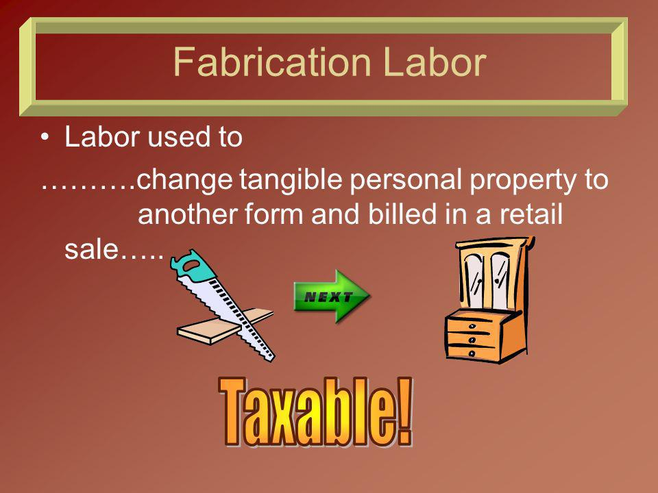 Refurbish Labor Labor used to refurbish an item of tangible personal property to restore or refit it for the use for which it was originally produced………..