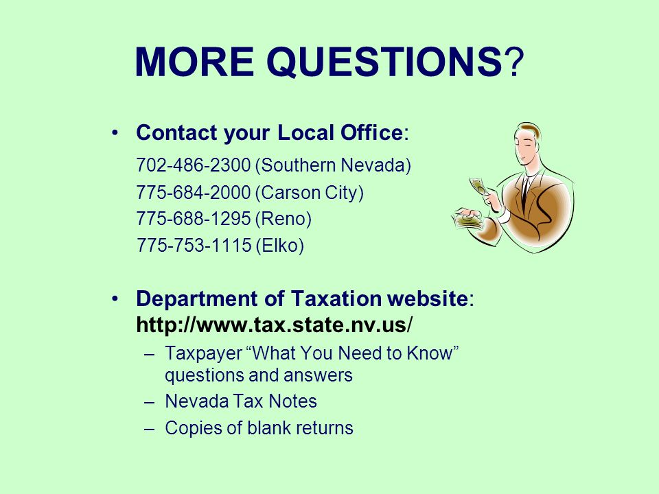 MORE QUESTIONS? Contact your Local Office: 702-486-2300 (Southern Nevada) 775-684-2000 (Carson City) 775-688-1295 (Reno) 775-753-1115 (Elko) Departmen