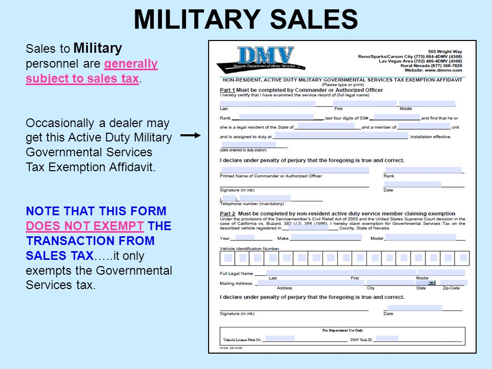 MILITARY SALES Sales to Military personnel are generally subject to sales tax.