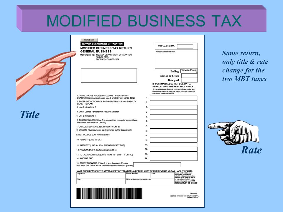 Title Rate MODIFIED BUSINESS TAX Same return, only title & rate change for the two MBT taxes