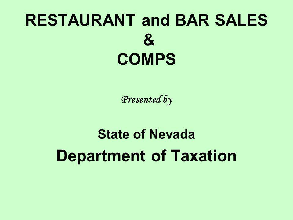 RESTAURANT and BAR SALES & COMPS Presented by State of Nevada Department of Taxation