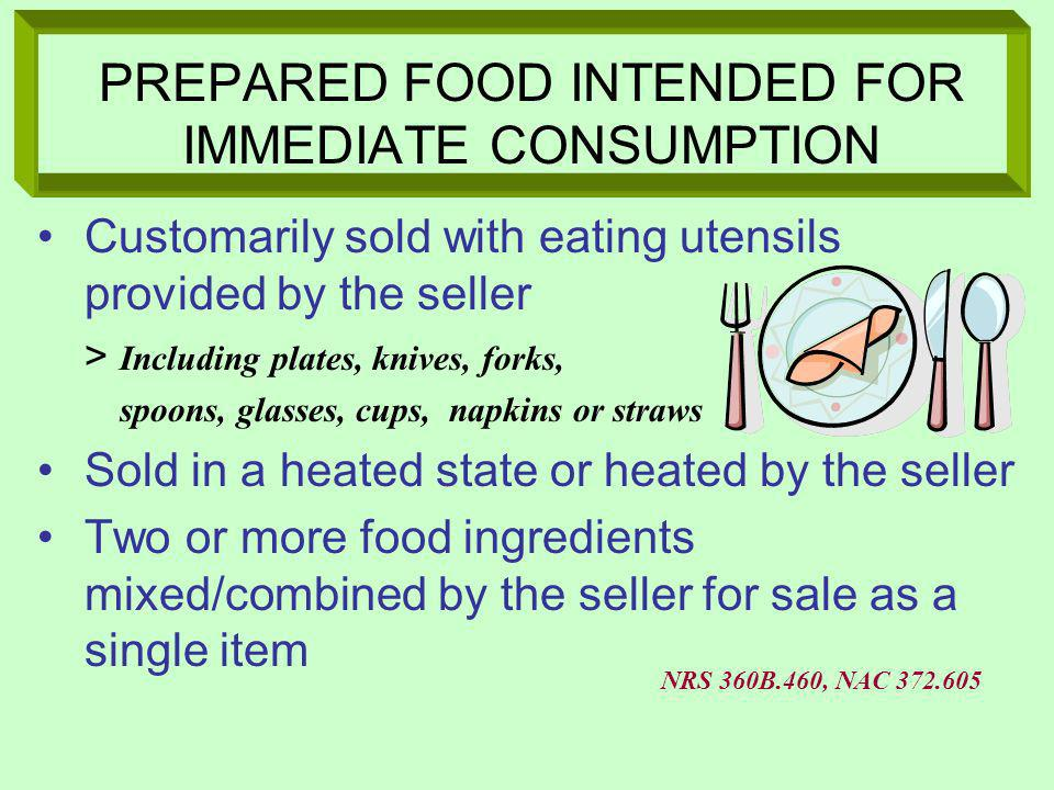 PREPARED FOOD INTENDED FOR IMMEDIATE CONSUMPTION Customarily sold with eating utensils provided by the seller > Including plates, knives, forks, spoon