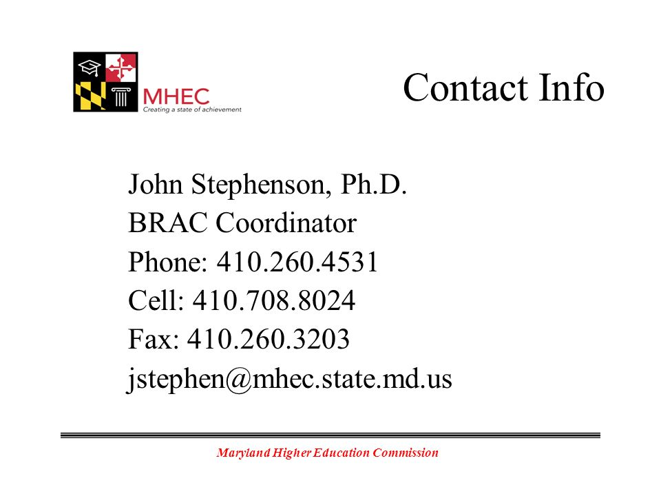 Maryland Higher Education Commission Contact Info John Stephenson, Ph.D.