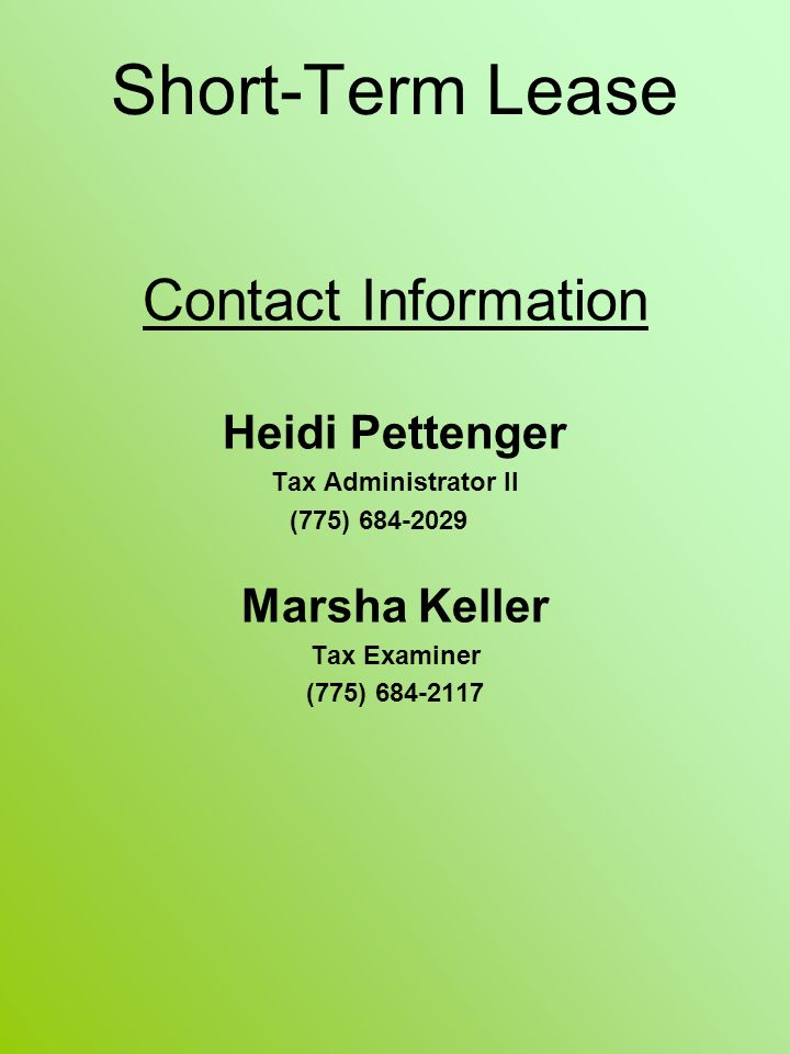 Short-Term Lease Contact Information Heidi Pettenger Tax Administrator II (775) Marsha Keller Tax Examiner (775)