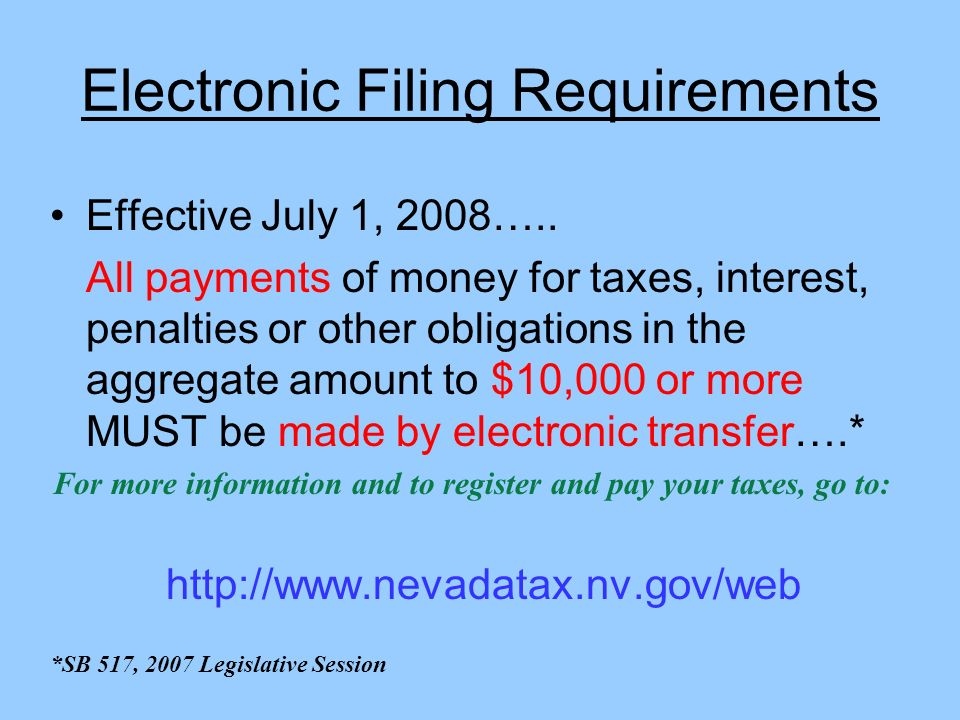 Electronic Filing Requirements Effective July 1, 2008….. All payments of money for taxes, interest, penalties or other obligations in the aggregate am