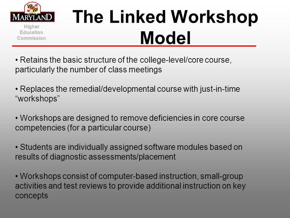 Higher Education Commission The Linked Workshop Model Retains the basic structure of the college-level/core course, particularly the number of class m