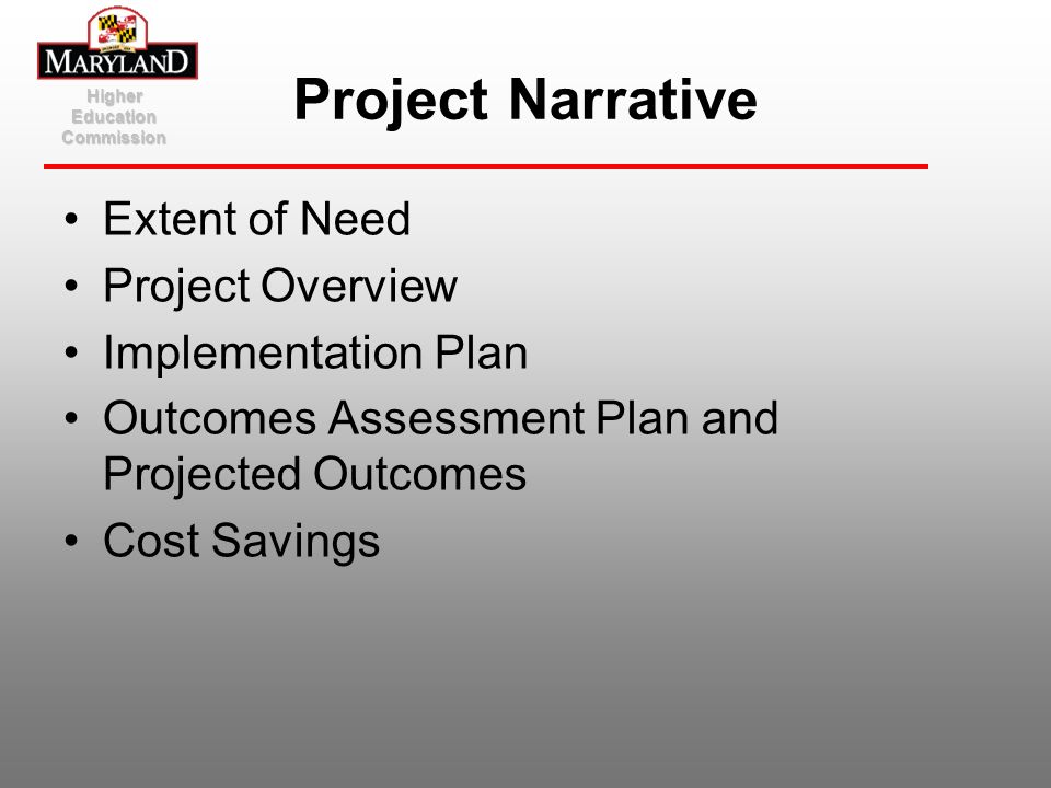 Higher Education Commission Project Narrative Extent of Need Project Overview Implementation Plan Outcomes Assessment Plan and Projected Outcomes Cost