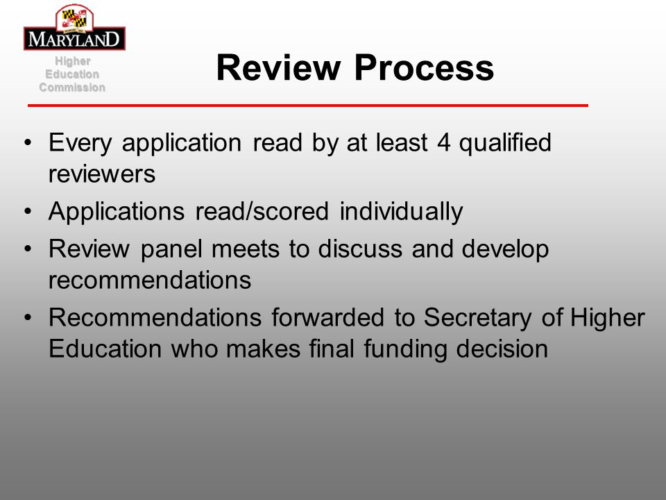 Every application read by at least 4 qualified reviewers Applications read/scored individually Review panel meets to discuss and develop recommendatio
