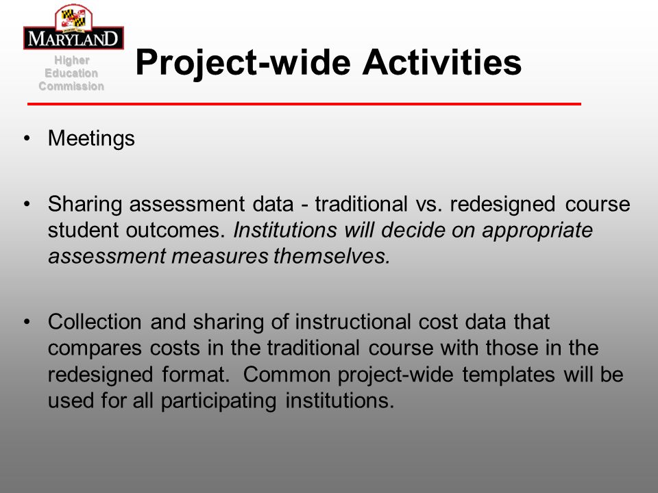 Meetings Sharing assessment data - traditional vs. redesigned course student outcomes. Institutions will decide on appropriate assessment measures the