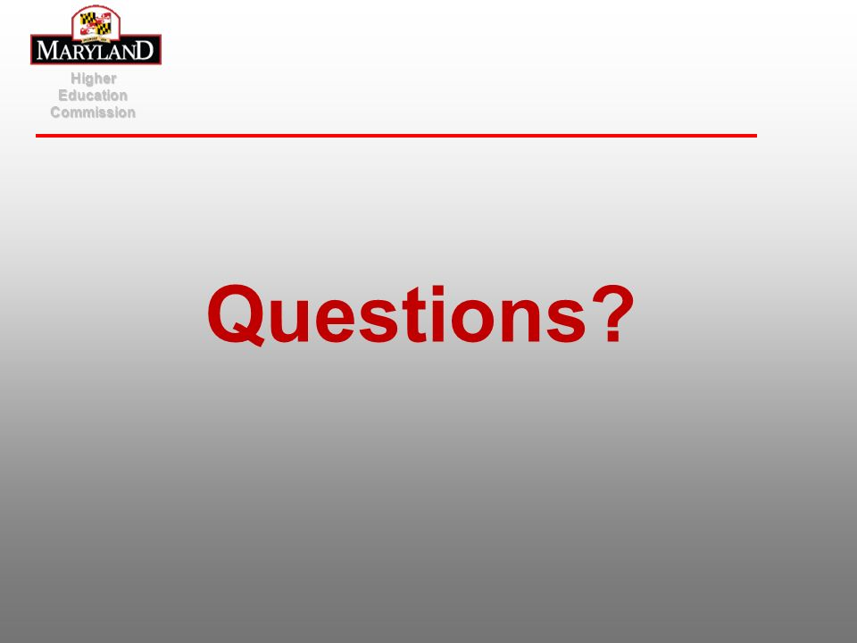 Questions? Higher Education Commission